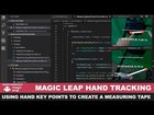 Magic Leap Hand Tracking with Finger Key Points To Create An AR Measuring Tape