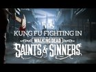 Kung fu fighting in saint and sinners