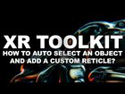 Unity XR Interaction ToolKit (How To Auto Select An Object And Add A Custom Reticle?)