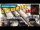 Skyrim VR Modding Guide - How to install SKSE VR, SkyUI VR and VRIK Player Avatar