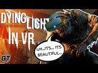 Dying Light in VR